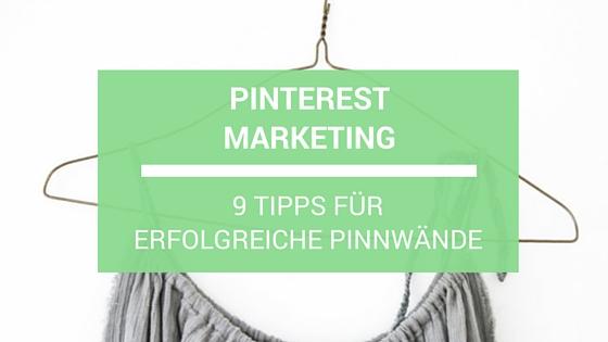 9 Tipps für erfolgreiche Pinnwände - Pinterest Marketing