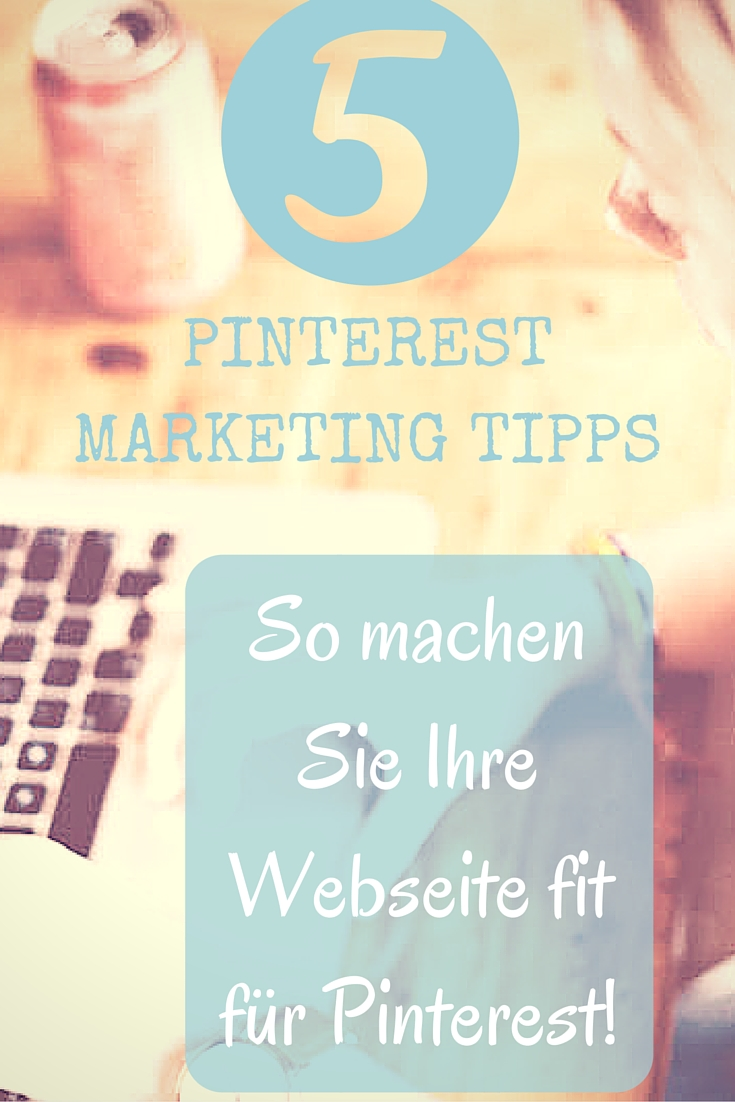Pinterest Marketing Tipps: Webseite für Pinterest optimieren
