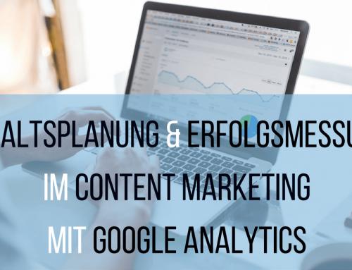 Inhaltsplanung und Erfolgsmessung im Content Marketing mit Google Analytics