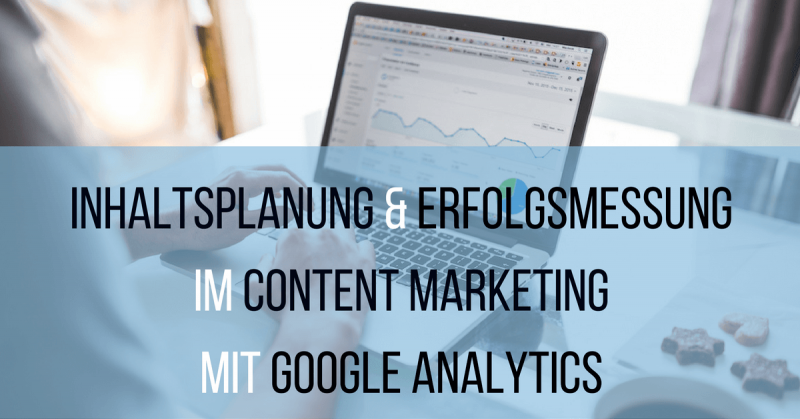 inhaltsplanung_erfolgsmessung_content-marketing_googleanalytics