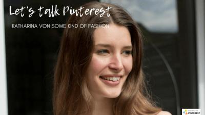 Let's talk Pinterest: Mit Modebloggerin Katharina Haßel über ihre Pinterest-Strategie
