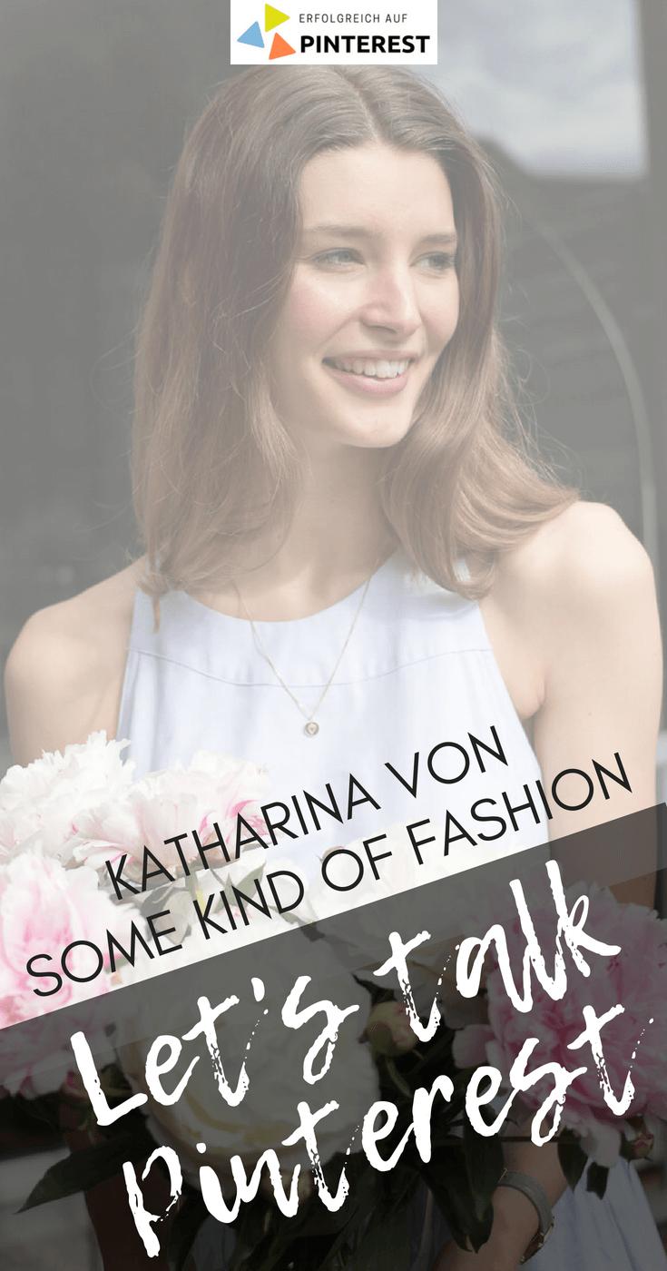 Let's talk Pinterest: Modebloggerin Katharina Haßel von Some Kind of Fashion spricht mit Melanie Grundmann von erfolgreich-auf-pinterest.de über ihre Pinterest-Strategie